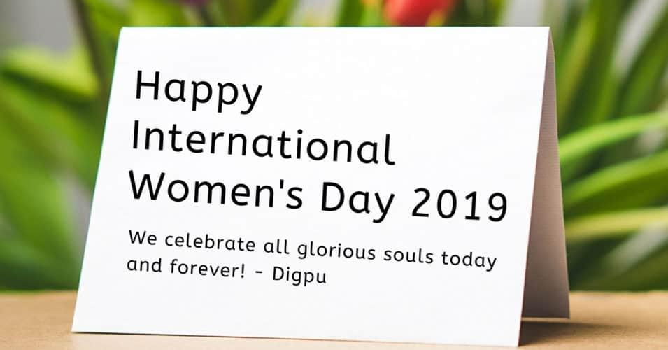 Happy International Women's Day 2019 - Congratulations From Digpu