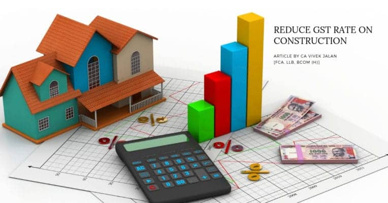 GST Rate on Construction By CA Vivek Jalan - Digpu