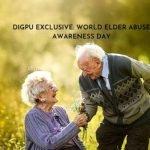 Digpu Exclusive: World Elder Abuse Awareness Day